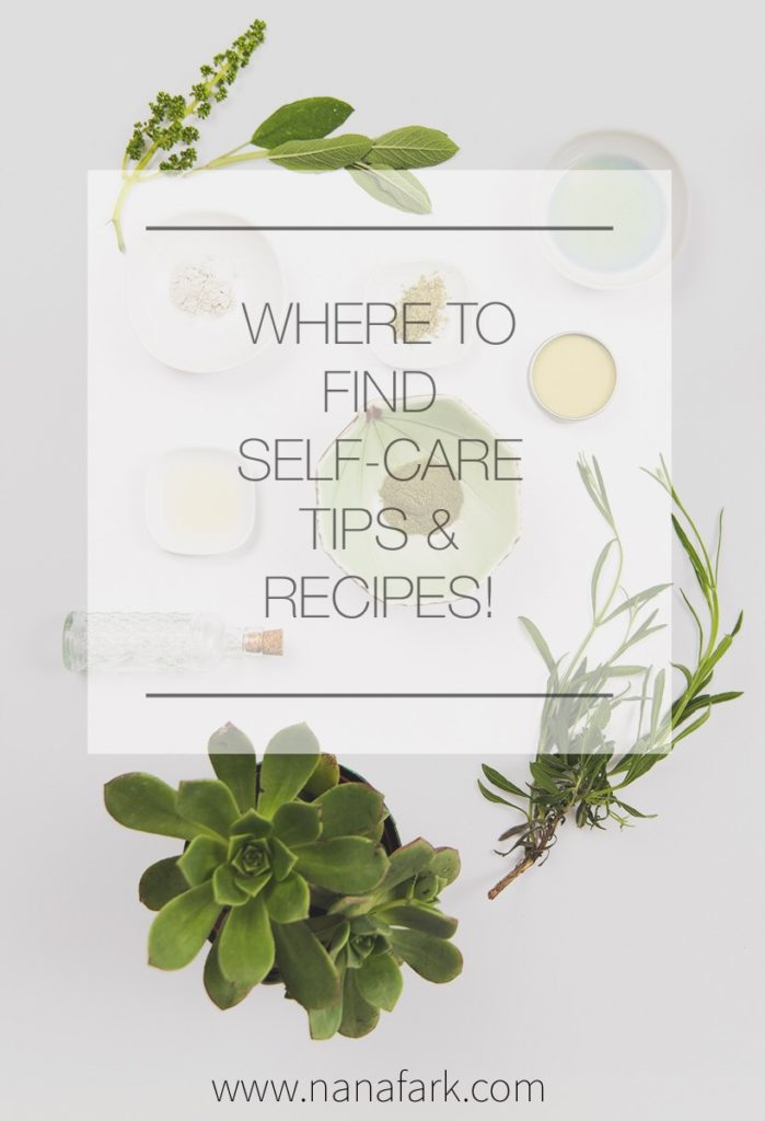 Where to find self-care tips & recipes!