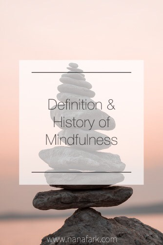 Mindfulness: Introduction, Definition and History